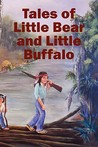 Tales of Little Bear and Little Buffalo by Roy Naquin