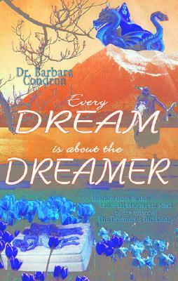 Every Dream Is about the Dreamer