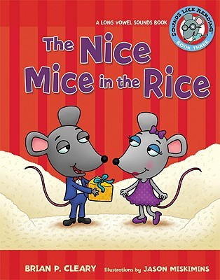 The Nice Mice in the Rice: A Long Vowel Sounds Book