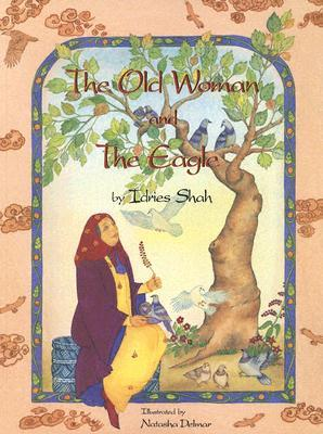 The Old Woman and the Eagle by Idries Shah
