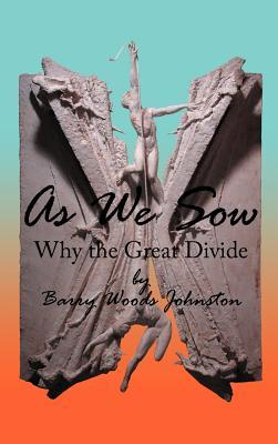 As We Sow: Why the Great Divide