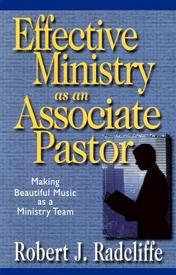 Effective Ministry as Associate Pastor: Making Beautiful Music as a Ministry Team