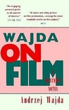 Wajda on Film a Master's Notes