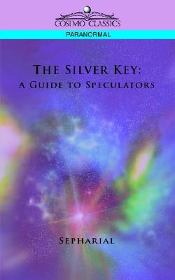The Silver Key: A Guide To Speculators