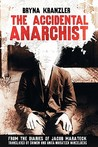 The Accidental Anarchist: From the Diaries of Jacob Marateck