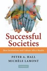 Successful Societies: How Institutions and Culture Affect Health