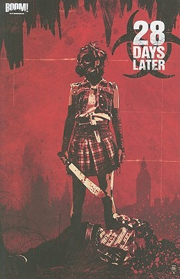 28 Days Later, Vol 3 by Michael Alan Nelson