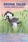 Skunk Tales: Making Sense of Scents: A Family Devotional