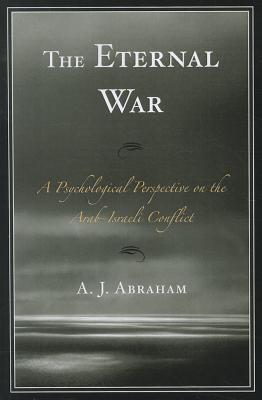 The Eternal War: A Psychological Perspective on the Arab-Israeli Conflict