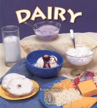 Dairy (First Step Nonfiction: Food Groups)