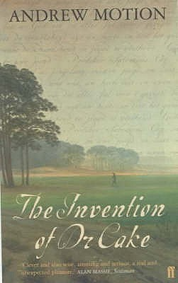 The Invention of Dr Cake by Andrew Motion