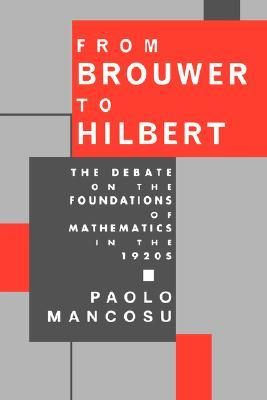 From Brouwer to Hilbert: The Debate on the Foundations of Mathematics in the 1920s