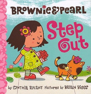 Brownie  Pearl Step Out by Cynthia Rylant