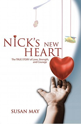 Nick's New Heart by Susan  May