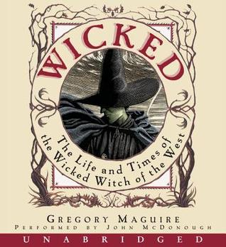 Wicked: The Life and Times of the Wicked Witch of the West (Wicked Years, #1)