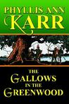 The Gallows in the Greenwood by Phyllis Ann Karr