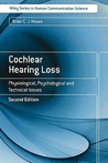 Cochlear Hearing Loss: Physiological, Psychological and Technical Issues