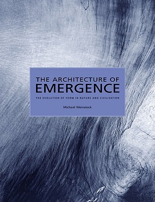 The Architecture of Emergence: The Evolution of Form in Nature and Civilisation