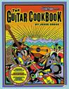 The Guitar Cookbook: The Complete Guide to Rhythm, Melody, Harmony, Technique and Improvisation