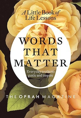 Words That Matter by The Editors of O, The Oprah...