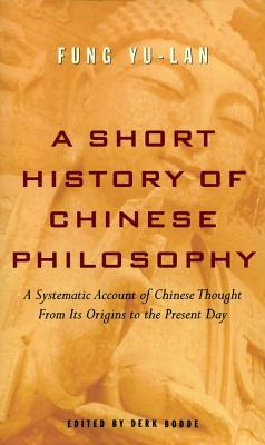 A Short History of Chinese Philosophy by Feng You Lan