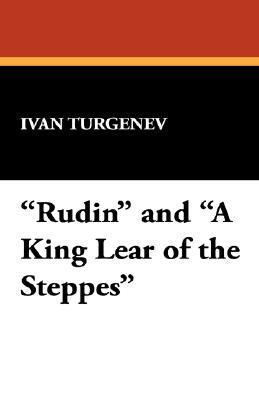 Rudin and A King Lear of the Steppes