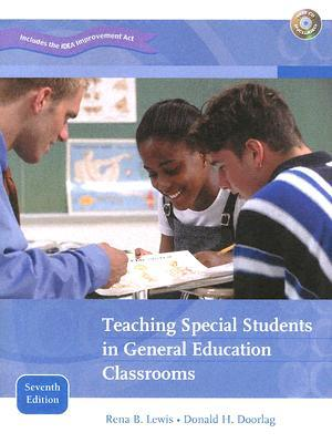 Teaching Special Students in General Education Classrooms by Rena B. Lewis