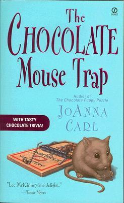 The Chocolate Mouse Trap by JoAnna Carl