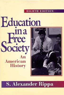 Education in a Free Society: An American History
