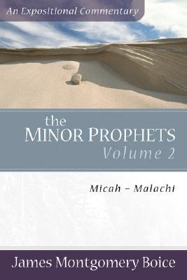 The Minor Prophets: An Expositional Commentary: Micah - Malachi (vol. 2)