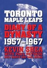 Toronto Maple Leafs: Diary of a Dynasty, 1957-1967