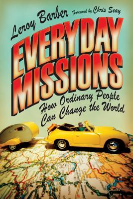 Everyday Missions by Leroy Barber