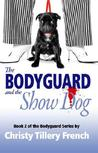 The Bodyguard and the Show Dog (The Bodyguard, #2)