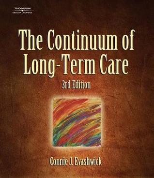 The Continuum of Long-Term Care by Connie Evashwick