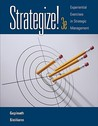 Strategize!: Experiential Exercises in Strategic Management (with Web Site Printed Access Card)