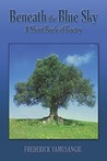 Beneath the Blue Sky: A Short Book of Poetry