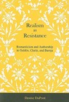 Realism as Resistance: Romanticism and Authorship in Galdos, Clarin, and Baroja
