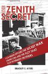 The Zenith Secret: A CIA Insider Exposes the Secret War Against Cuba and the Plot That Killed the Kennedy Brothers