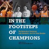 In the Footsteps of Champions: The University of Tennessee Lady Volunteers, the First Three Decades