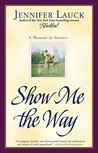Show Me the Way: A Memoir in Stories