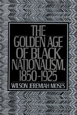 The Golden Age of Black Nationalism, 1850-1925