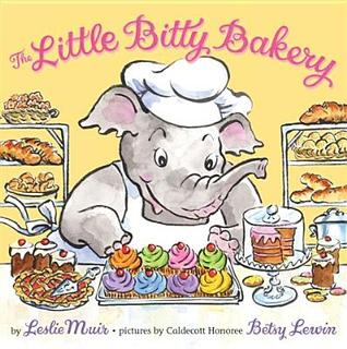 The Little Bitty Bakery by Leslie Muir