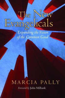 The New Evangelicals by Marcia Pally