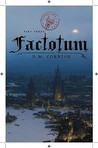 Factotum (Monster Blood Tattoo, #3)