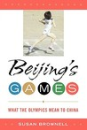 Beijing's Games: What the Olympics Mean to China