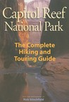 Capitol Reef National Park: The Complete Hiking and Touring Guide