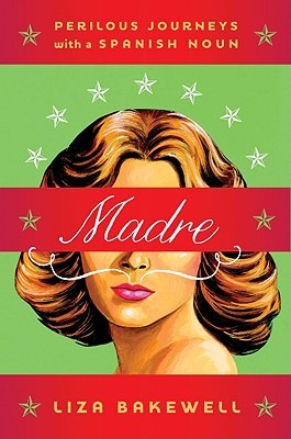 Madre by Liza Bakewell