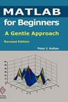 MATLAB for Beginners: A Gentle Approach: Revised Edition