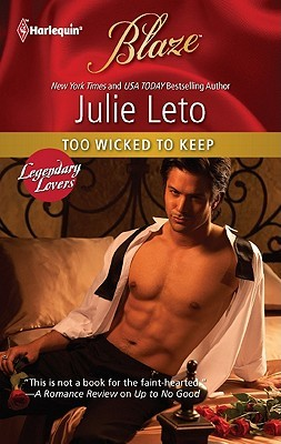 Too Wicked to Keep (Legendary Lovers #3)