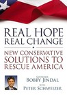Real Hope, Real Change: New Conservative Solutions to Rescue America